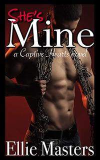 She's MINE: A Captive Romance - Published on Mar, 2019