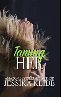 Taming Her (Siri's Heart Book 9)