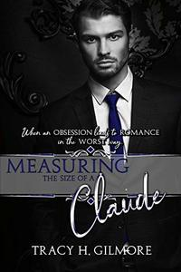 Measuring the Size of a Claude (Obsessive Obsession Collection Book 1) - Published on Nov, 2016