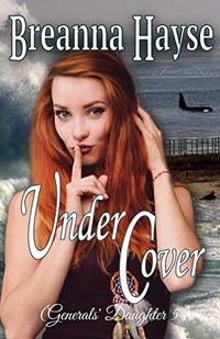 Under Cover (Generals' Daughter Book 5)