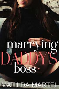 Marrying Daddy's Boss: An Erotic Short Story, OMYW