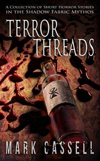 Terror Threads - a collection of short horror stories: Shadow Fabric Mythos