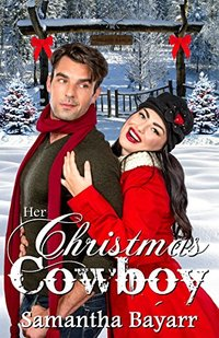 Christian Contemporary Romance: Her Christmas Cowboy (Cowboy Love Book 2)