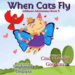When Cats Fly (Jellibean Adventures) - Published on Nov, -0001