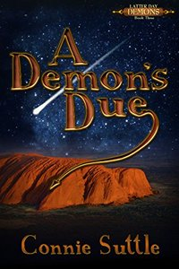 A Demon's Due: Latter Day Demons, Book 3