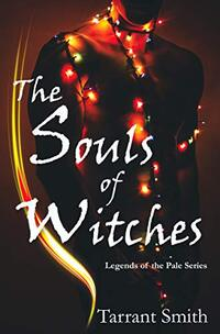 The Souls of Witches (Legends of the Pale)