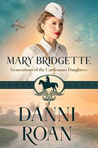 Mary Bridgette (Generations of The Cattleman's Daughters)