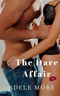 The Dare Affair: Truth or Dare – Erotic Short Story