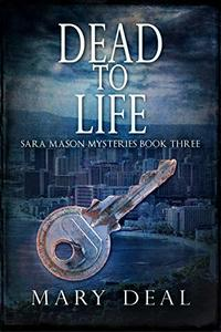 Dead To Life (Sara Mason Mysteries Book 3) - Published on Jul, 2020