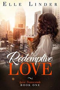 Redemptive Love: A Second Chance Romance Novella (Love Transcends Book 1)