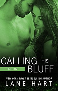 All In: Calling His Bluff (Gambling With Love Book 3) - Published on Feb, 2015