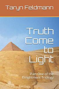 Truth Come to Light (The Enlightment)