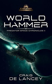 World Hammer (Predator Space Chronicles Book 2)