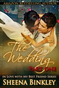 The Wedding, Part I (In Love With My Best Friend Book 3) - Published on May, 2014