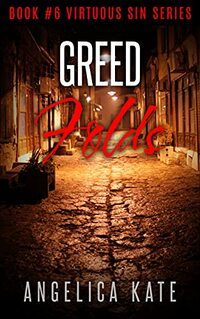 Greed Folds (Virtuous Sin Book 6)
