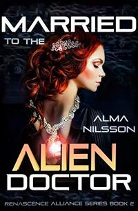 Married to the Alien Doctor: Renascence Alliance Series Book 2