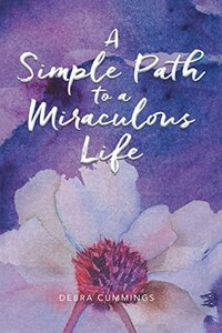 A Simple Path to a Miraculous Life
