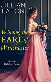 Winning the Earl of Winchester (Secret Wallflower Society Book 1) - Published on Oct, 2019
