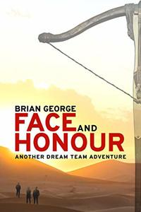 Face and Honour (Dream Team Adventures Book 2) - Published on Jan, 2020