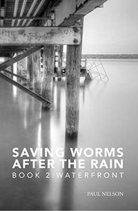 Saving Worms After the Rain - Book 2: Waterfront (Aspen Winkleman Mysteries) - Published on Nov, 2020