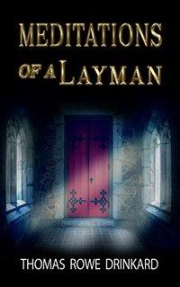 Meditations Of A Layman