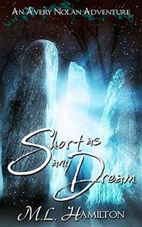 Short As Any Dream (An Avery Nolan Adventure Book 2)
