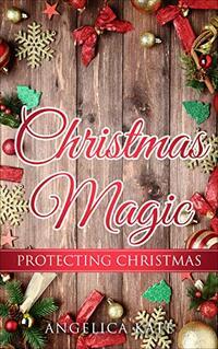 Protecting Christmas (Christmas Magic)