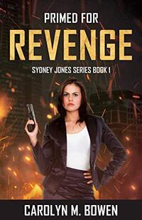 Primed For Revenge (Sydney Jones Novel Series Book 1) - Published on Apr, 2019