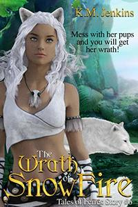 The Wrath of SnowFire (Tales of Ferrês Book 6) - Published on Sep, 2019
