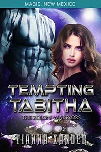 Tempting Tabitha (Magic New Mexico #48Zolon Warriors Book 4)