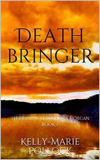 Death Bringer: The Chronicles of Nova Morgan BOOK 2 (The Chronicles of Nova Morgan trilogy.) - Published on May, 2020
