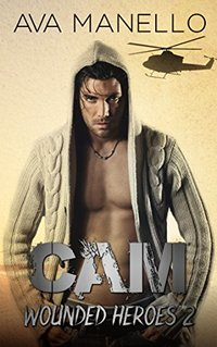 Cam (Wounded Heroes Book 2) - Published on Aug, 2018