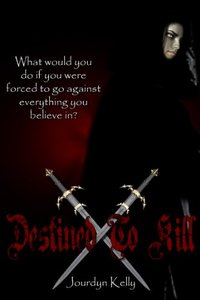 Destined to Kill: A Destined Novel (Destined Novels Book 1)