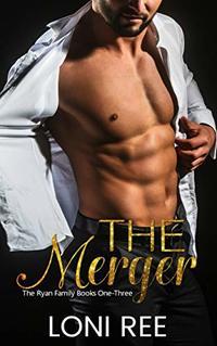The Merger: The Ryan Family Books One-Three