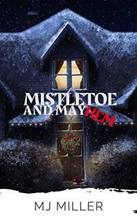 Mistletoe and Mayhem: A Cozy Holiday Mystery