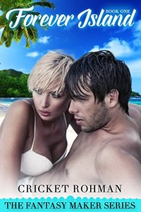 Forever Island (The Fantasy Maker Series Book 1)