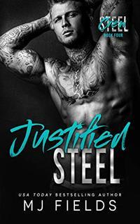 Justified Steel (Steel Crew Book 4)