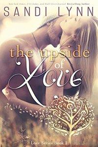 The Upside Of Love (Love Series, 2)