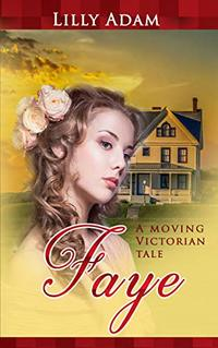 Faye: A moving Victorian tale