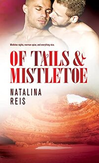 Of Tails & Mistletoe (Of Magic and Scales Book 4)