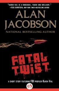 Fatal Twist: A Short Story Featuring FBI Profiler Karen Vail