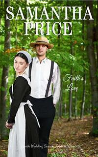 Faith's Love: Amish Romance (Amish Wedding Season Book 3)