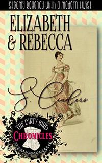 The Dirty Bird Chronicles: Elizabeth and Rebecca: Book 2 (The Dirty Bird Series 4)