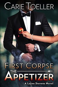 First Corpse The Appetizer (A Layne Stevens Novel Book 1)