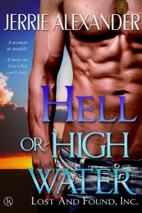 Hell or High Water (Lost and Found, Inc. Book 1) - Published on Jul, 2013