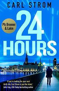 24 Hours: An addictive mystery thriller (PIs Brunner & Lakin Series Book 1)