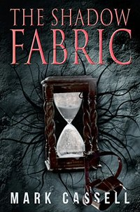 The Shadow Fabric: a supernatural thriller - Published on Oct, 2014