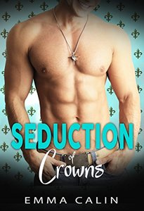 Seduction of Crowns: Hot cops. Hot crime. Hot romance.