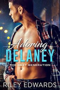 Adoring Delaney (The Next Generation Book 5) - Published on Aug, 2019