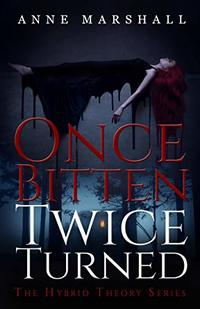 Once Bitten, Twice Turned - Published on Sep, 2018